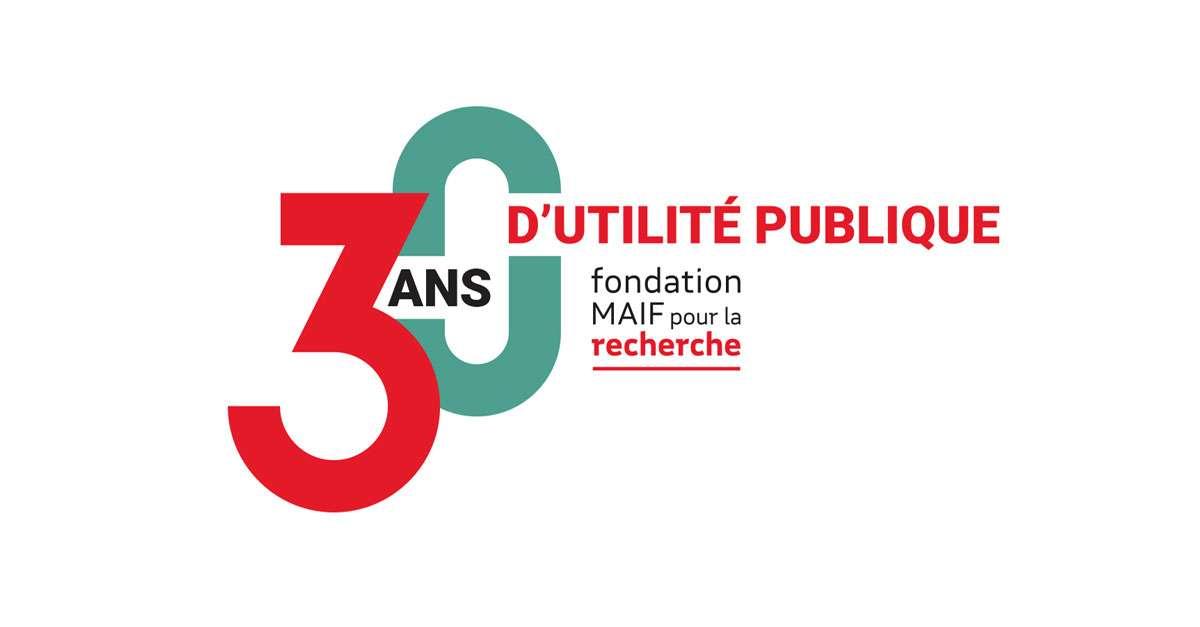 joyeux anniversaire Fondation MAIF 30 ans d'utilité publique