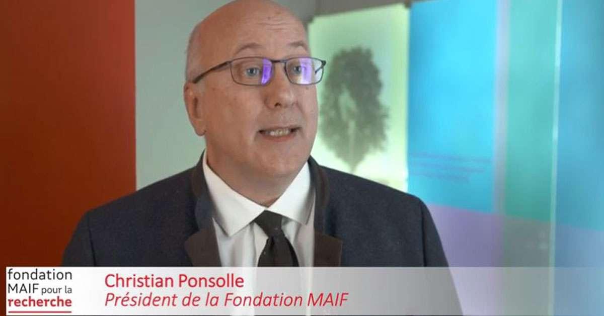 mot de Christian Ponsolle Président de la Fondation MAIF